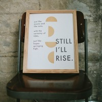 The Bee & The Fox: Letterpress: Still I'll Rise