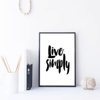 "Printable ""live simply"" poster Motivational Quote modern Wall decor Word art Instant download print Black and white Home decor Minimalistic"