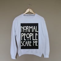 Normal People Scare Me - White