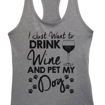 Womens I Just Want To Drink Wine And Pet My Dog Grapahic Design Fitted Tank Top