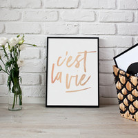 C'est La Vie Print, Real Rose Gold Print, French Quote, Typography Print, Home Decor, French Typography, Rose Gold Wall Art, Bedroom Decor