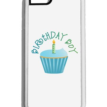 Birthday Boy - Candle Cupcake White Dauphin iPhone 6 Cover by TooLoud