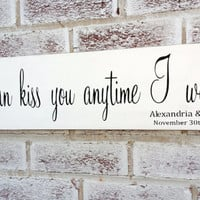Sweet Home Alabama quote sign So I can kiss you anytime I want, wedding signs, bedroom signs, art for master bedroom, southern south romance