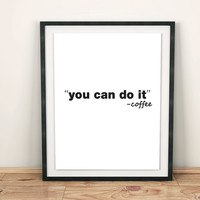 "Digital Download get 1 print for free Positive Love  Home Offcie Room wall Quote "" You can do it "" Typographic  INSTANT DOWNLOAD"