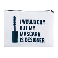 'I would cry but my Mascara is Designer' Cosmetic Bag