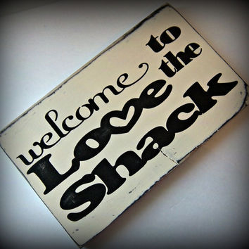 Valentine's Day Sign, Welcome To The Love Shack,Romantic Sign,Funny Sign, Wedding Gift, Rustic, Primitive, Hand Painted Sign, Rustic Decor