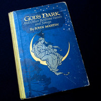 God's Dark and Other Bedtime Verses and Songs, SIGNED by John Martin, Author