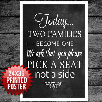 Pick a Seat Not a Side Two Families Become One Wedding Sign Chalkboard