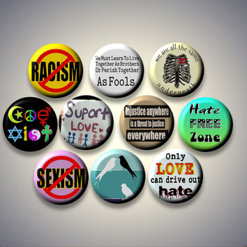 "Anti Racism Discrimination Sexism TOLERANCE Peace Love Set of 10 Pinback 1"" Buttons Badges Pins set A"