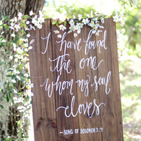 Rustic Wooden Wedding Sign // I have Found the One Whom My Soul Loves (WD-27)