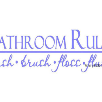 Bathroom Rules Wash Brush Floss Flush - Wall Decal - Vinyl Wall Decals, Wall Decor,  Wall Quote, Bathroom Wall Decal, Bathroom Decal