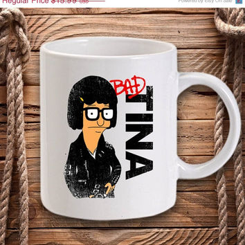 ON SALE Tina Belcher BAD Funny for Mug design by DarastyShop