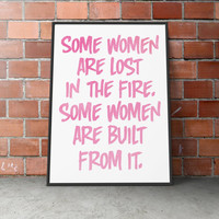 Custom Home Decor- Some Women Are Lost In The Fire Some Are Built From It Quote Wall Art