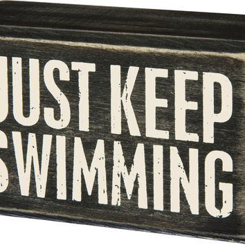 Just Keep Swimming Freestanding and Hanging Box Sign 4-in