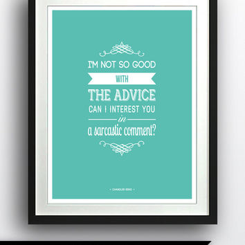 Funny Chandler Bing Quote, F.R.I.E.N.D.S, Instant Download, Vintage Inspired Typography Printable, Art Print, Poster, TV