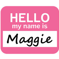 Maggie Hello My Name Is Mouse Pad