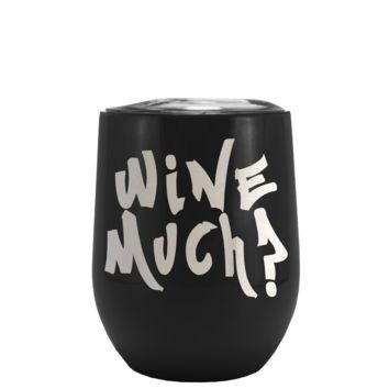 Wine Much? on Black Matte Stemless Wine Cup Tumbler