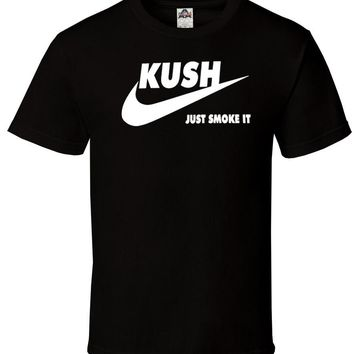 Nike KUSH Just Smoke It shirt Black All Sizes S M L XL 2XL 100% Cotton New