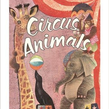 circus animals VINTAGE ART POSTER giraffe elephant seal KID FRIENDLY 24X36