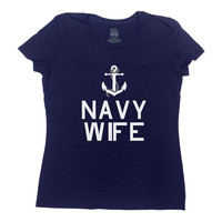 Navy Shirt Navy Wife T Shirt Gift For Wife Military Wife Shirt Army Marine Air Force Christmas Birthday Anniversary Gift Ladies Tee - SA235
