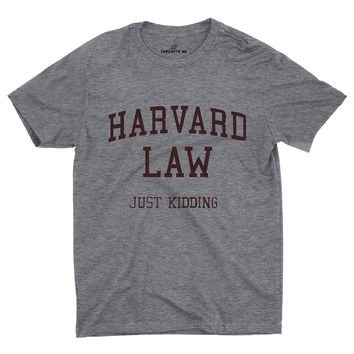Harvard Law Just Kidding Unisex T-shirt