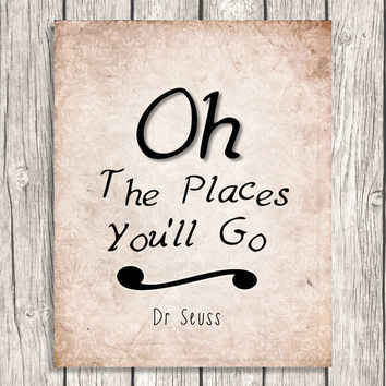 Oh The Places Youll Go Dr Seuss Quote From Patihomedecor