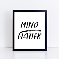 Mind Over Matter, PRINTABLE, quote, black and white, saying, wall art, wall decor, minimalist, office decor, dorm, cubicle, INSTANT DOWNLOAD