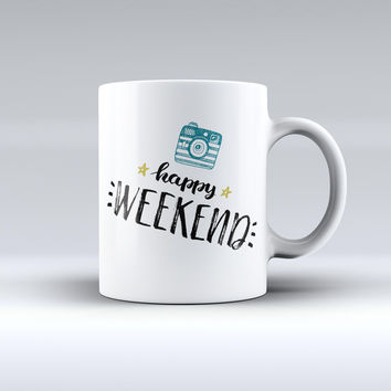 The Happy Weekend ink-Fuzed Ceramic Coffee Mug