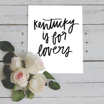 Kentucky Is For Lovers Hand Lettered Home Decor Print