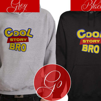 Cool Story Bro Hoodie Sweatshirt Sweater Shirt black and white Unisex