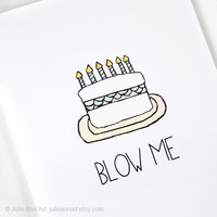 Funny Birthday Card. Blow Me. Folded Blank Greeting Card.