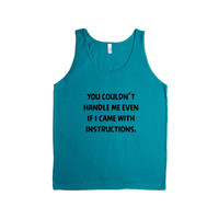 You Couldn't Handle Me Even If I Came With Instructions Sass Sassy Sarcasm Sarcastic Funny SGAL9 Men's Tank