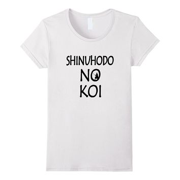 Shinuhodo No Koi - Love is worth dying for Japanese T-shirt
