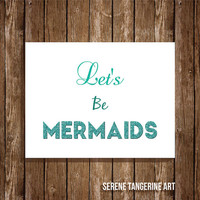 Let's Be Mermaids Glittery Digital Art Print, 8x10, Home Decor, Wall Art, Instant Download, Printable Art