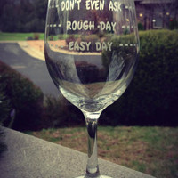 Wine Glass, Rough Day, Personalized Wine Glass