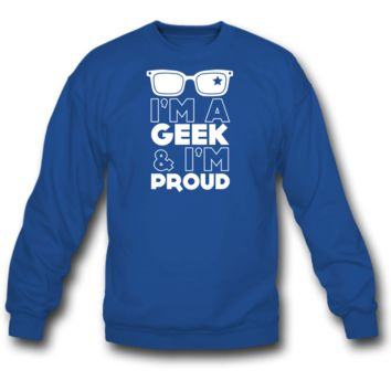 GEEK PROUD SWEATSHIRT CREWNECK