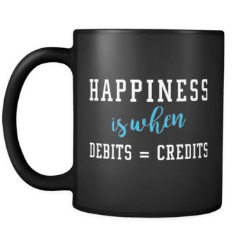 Happiness Is When Debits Equal Credits Mug (Debt Free, Zero Debt Mug)