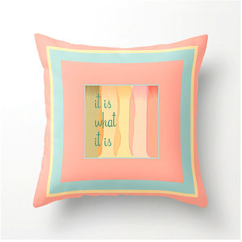 It Is What It Is - Decorative pillow, coral mint yellow, accent cushion, pillow cover, cushion cover, scatter cushion, home decor,