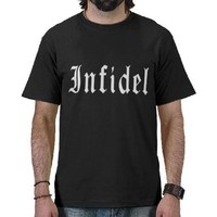 Infidel 1 tee shirts from Zazzle.com