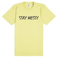 STAY MESSY
