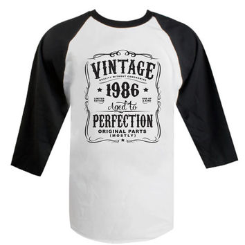 30th Birthday Raglan Gift For Men and Women - Vintage 1986 Aged To Perfection Limited edition Mostly Original Parts T-shirt Gift idea N-1986