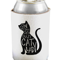 One Cat Short Of A Crazy Cat Lady Can / Bottle Insulator Coolers