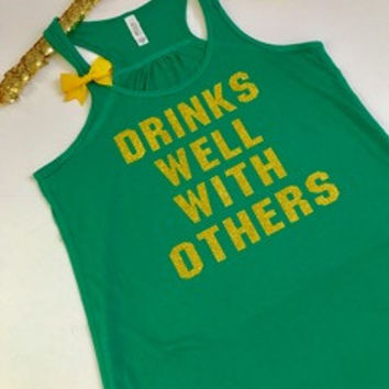 Drinks Well With Others - Saint Patrick's Day Shirt -  Ruffles with Love - RWL - Racerback Tank
