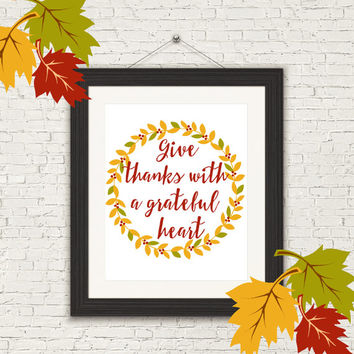 8x10 Thanksgiving Printable Wall Art Give Thanks with a Grateful Heart quote print wreath art thankful art print INSTANT DOWNLOAD