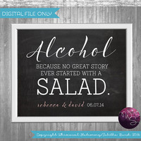 Alcohol, Because No Great Story Ever Started with a Salad Sign for Wedding (Printable File Only) Chalkboard-Style Printable Sign