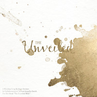 The Unveiled Worship Song - Digital Download