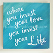 Inspirational Custom Canvas Quote Painting Where You Invest Your Love Mumford & Sons Lyrics Artwork