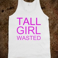 TALL GIRL WASTED - Worst Fear Clothing