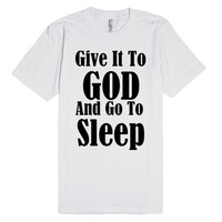 give it to god and go to sleep   Fitted T-shirt   SKREENED