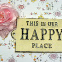 This Is Our Happy Place Cast Iron Welcome Greeting Sign Cottage Cream Off White Mantel Wall Entryway Door Shabby Chic Style House Gift